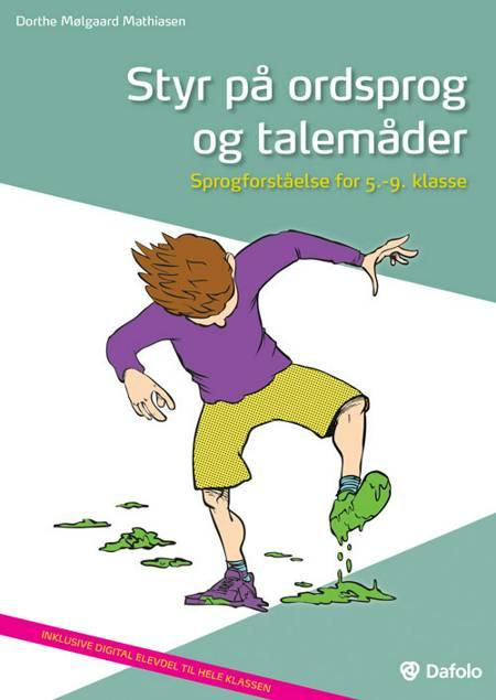 Styr på ordsprog og talemåder af Dorthe Mølgaard Mathiasen