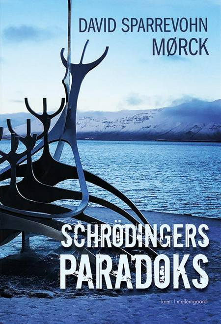 Schrödingers paradoks af David Sparrevohn Mørck