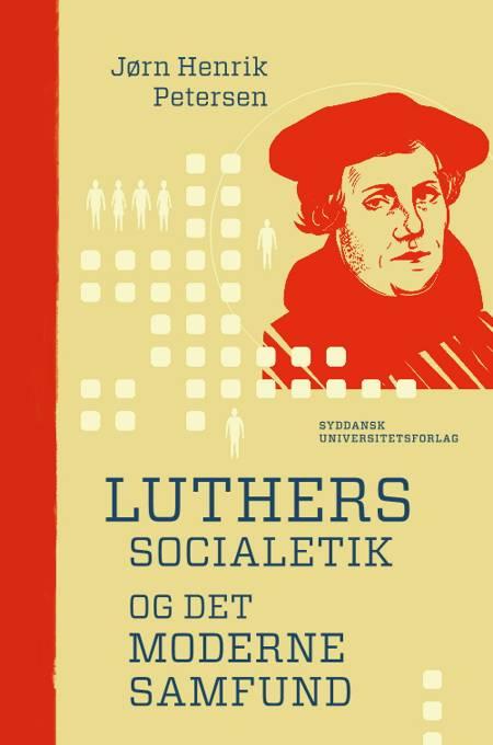 Luthers socialetik og det moderne samfund af Jørn Henrik Petersen