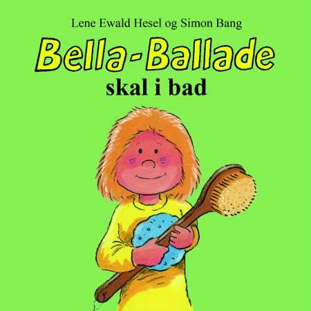 Bella-Ballade skal i bad af Lene Ewald Hesel