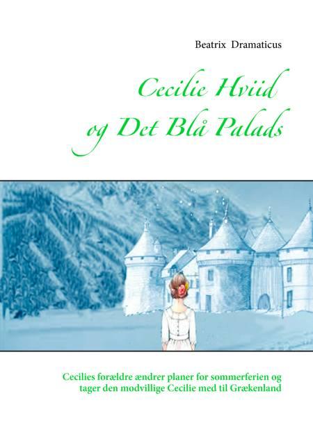 Cecilie Hviid og Det Blå Palads af Beatrix Dramaticus