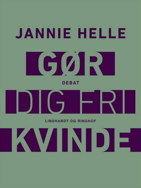 Gør dig fri kvinde af Jannie Helle