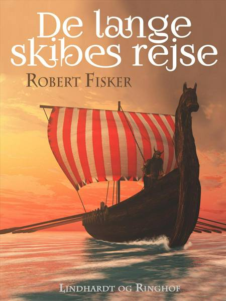 De lange skibes rejse af Robert Fisker