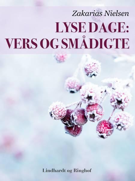 Lyse dage: Vers og smådigte af Zakarias Nielsen
