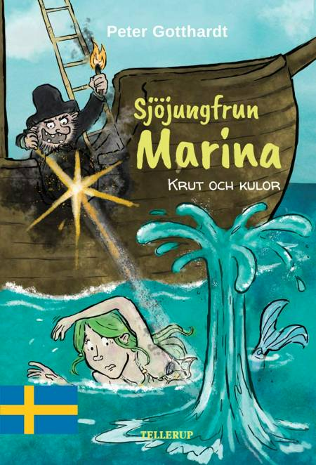 Sjöjungfrun Marina #3: Krut och kulor af Peter Gotthardt