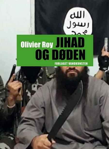 Jihad og døden af Olivier Roy