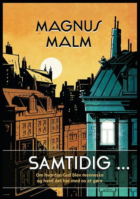 Samtidig ... af Magnus Malm