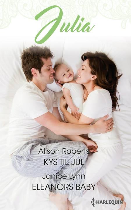 Kys til jul/Eleanors baby af Alison Roberts og Janice Lynn