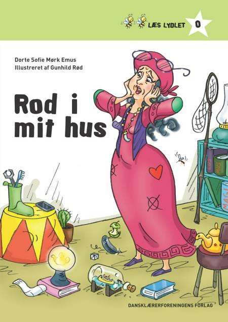 Rod i mit hus af Dorte Sofie Mørk Emus