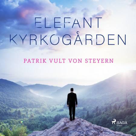 Elefantkyrkogården af Patrik Vult Von Steyern
