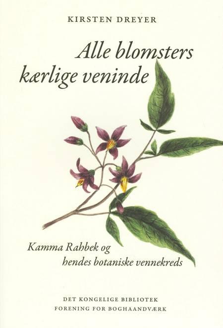 Alle blomsters kærlige veninde af Kirsten Dreyer