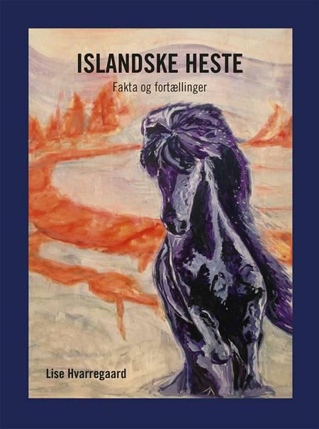 Islandske heste af Lise Hvarregaard
