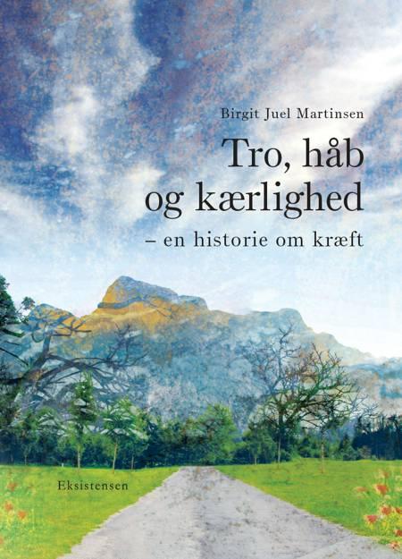 Tro, håb og kærlighed af Birgit Juel Martinsen