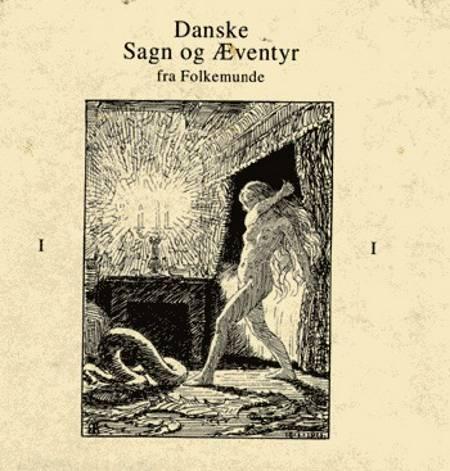 Danske Sagn og Æventyr fra Folkemunde
