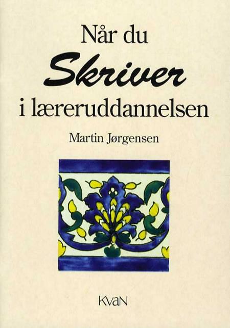 Når du skriver i læreruddannelsen af Martin Jørgensen
