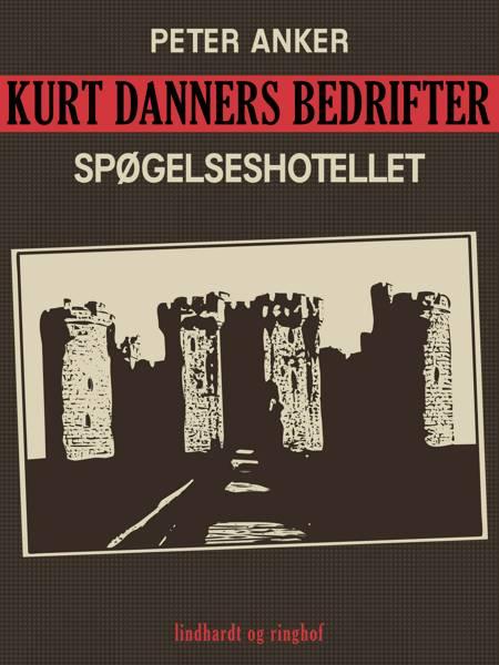 Kurt Danners bedrifter: Spøgelseshotellet af Peter Anker