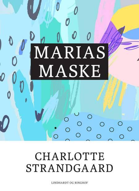 Marias maske af Charlotte Strandgaard