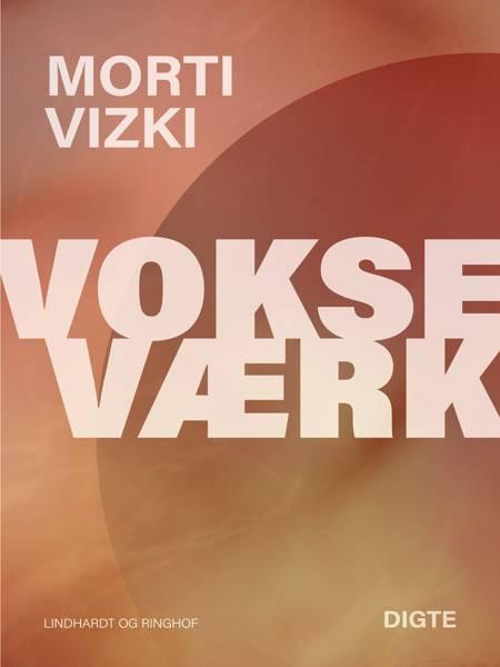 Vokseværk af Morti Vizki