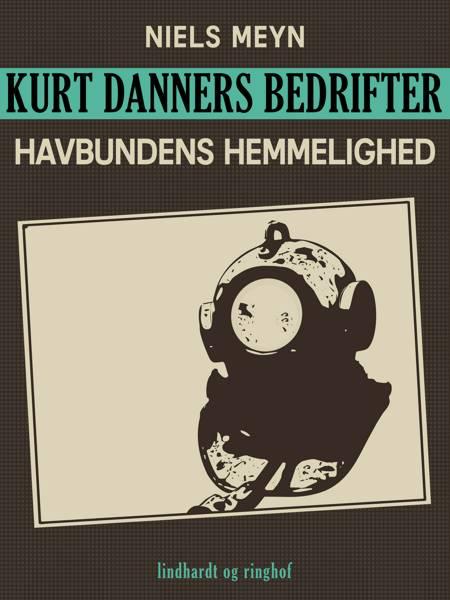 Kurt Danners bedrifter: Havbundens hemmelighed af Niels Meyn
