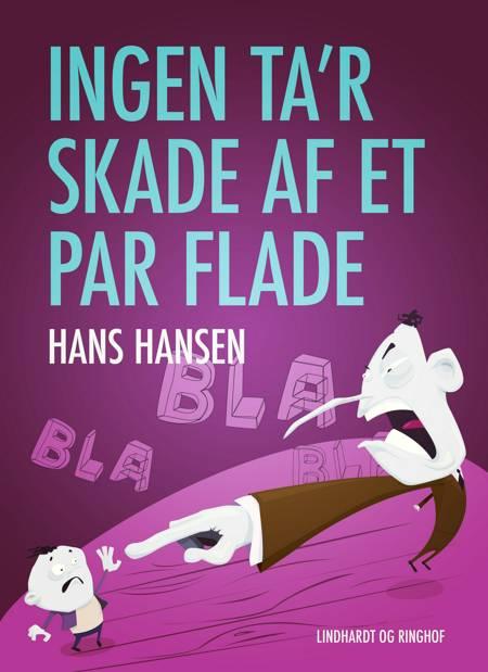 Ingen ta r skade af et par flade af Hans Hansen
