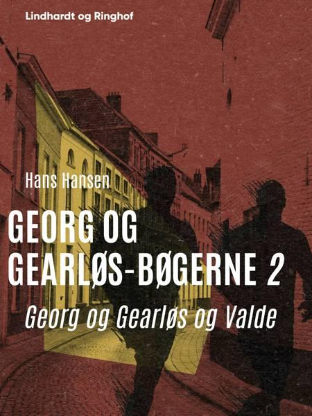 Georg og Gearløs og Valde af Hans Hansen
