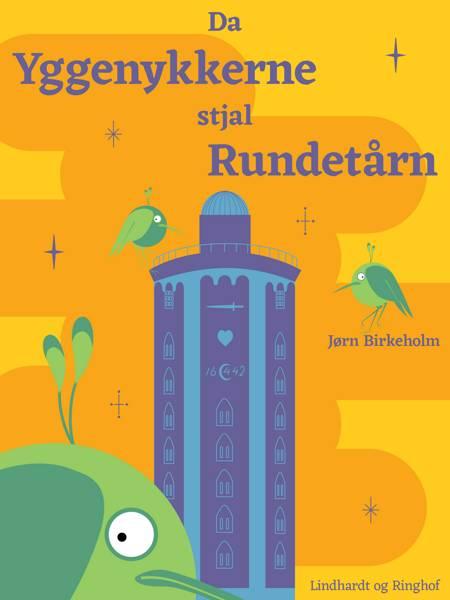 Da yggenykkerne stjal Rundetårn af Jørn Birkeholm