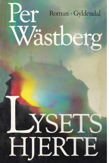 Lysets hjerte af Per Wästberg