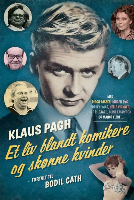 Et liv blandt komikere og skønne kvinder af Bodil Cath, Klaus Pagh og Klaus Pagh / Bodil Cath