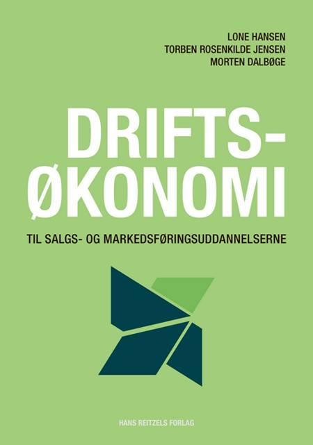 Driftsøkonomi til salgs- og markedsføringsuddannelserne af Lone Hansen, Morten Dalbøge og Torben Rosenkilde Jensen