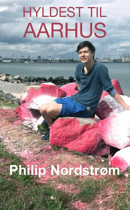 Hyldest til Aarhus af Philip Nordstrøm