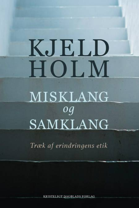 Misklang og samklang af Kjeld Holm