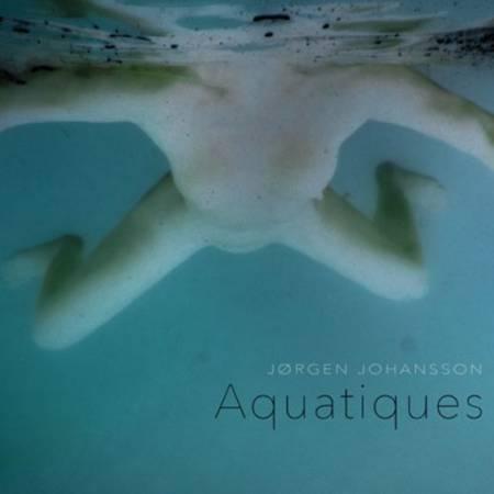 Aquatiques af Jørgen Johansson