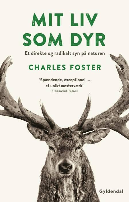 Mit liv som dyr af Charles Foster