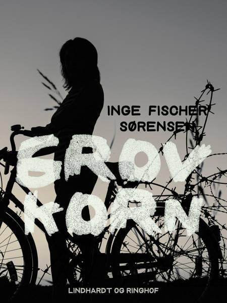 Grovkorn af Inge Fischer Sørensen