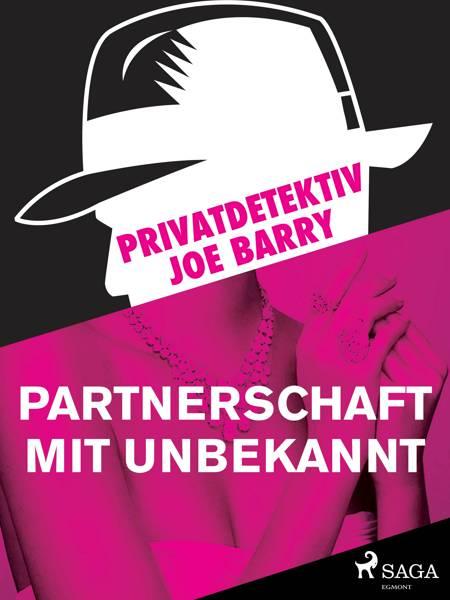 Privatdetektiv Joe Barry - Partnerschaft mit Unbekannt af Joe Barry