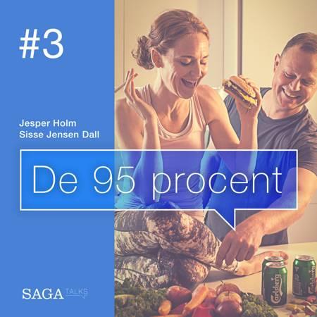 De 95 procent #3 - Hvorfor slankekure aldrig virker af Jesper Holm og Sisse Jensen Dall