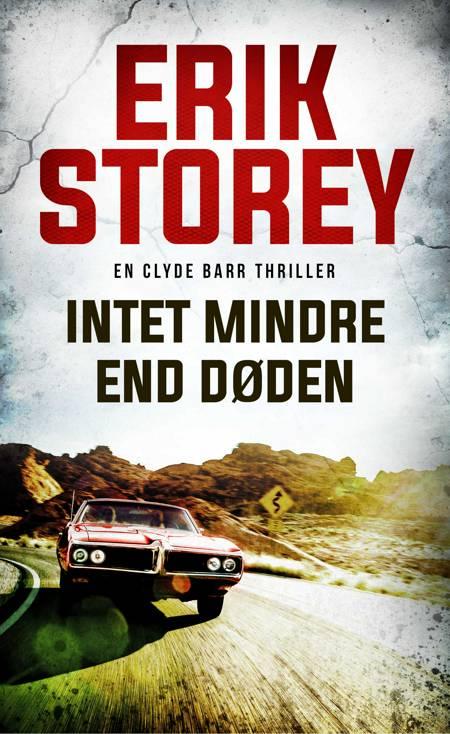 Intet mindre end døden af Erik Storey