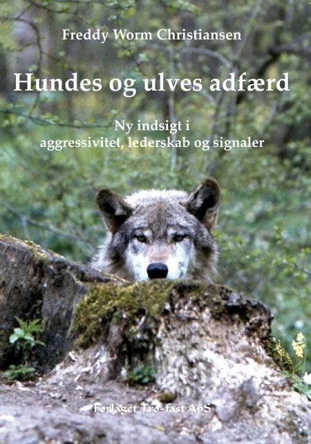 Hundes og ulves adfærd af Freddy Worm Christiansen