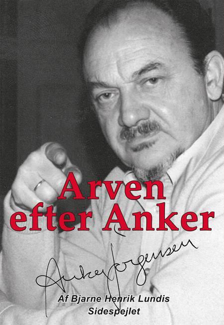 Arven efter Anker af Bjarne Henrik Lundis