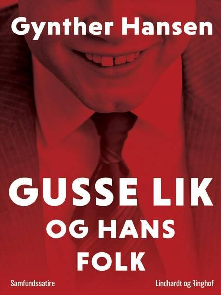 Gusse Lik og hans folk af Gynther Hansen