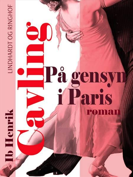 På gensyn i Paris af Ib Henrik Cavling