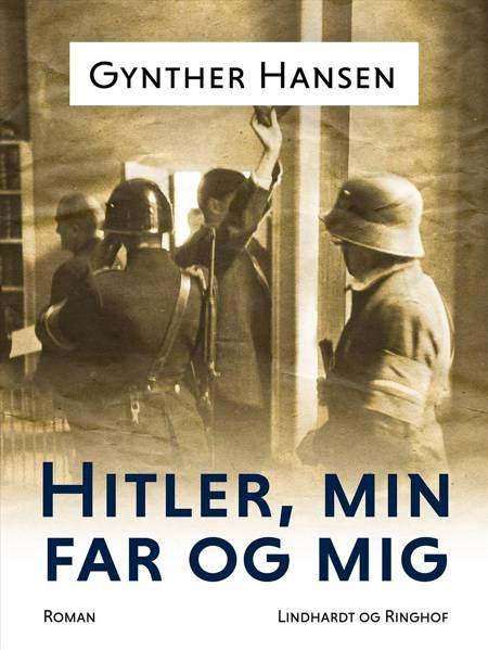 Hitler, min far og mig af Gynther Hansen