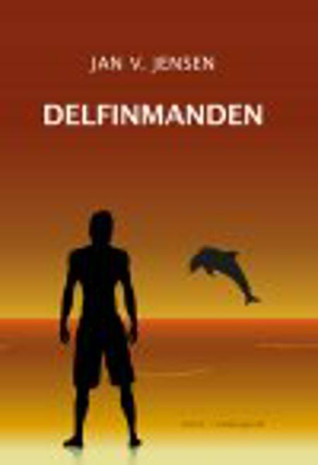 DELFINMANDEN af Jan V. Jensen