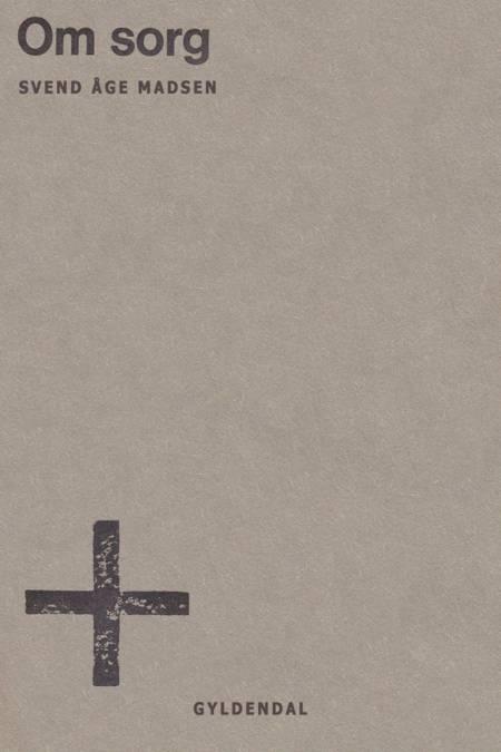 Tilføjelser – Om sorg af Svend Åge Madsen