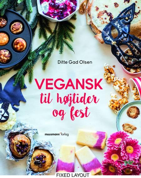 Vegansk til højtider og fest af Ditte Gad Olsen