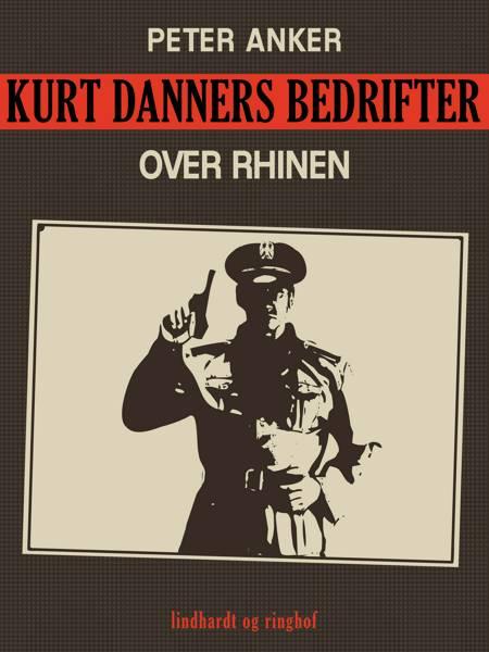 Kurt Danners bedrifter: Over Rhinen af Peter Anker