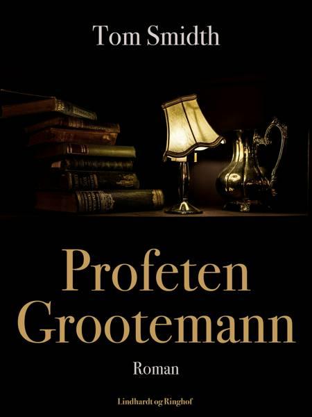 Profeten Grootemann af Tom Smidth