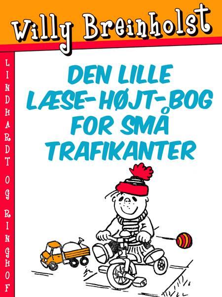 Den lille læse-højt-bog for små trafikanter af Willy Breinholst