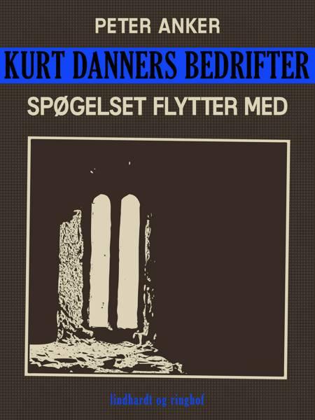 Kurt Danners bedrifter: Spøgelset flytter med af Peter Anker