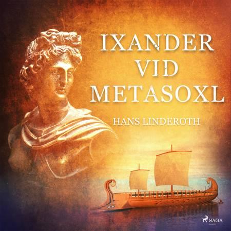Ixander vid Metasoxl af Hans Linderoth